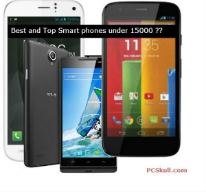 Best and Top Smart phones under 15000
