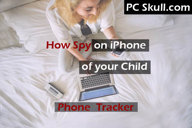 How to spy on iPhone of your child using Phone Tracker