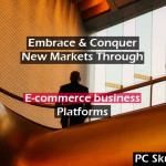 Markets Through E-commerce business Platforms