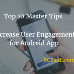 increase android app engagement